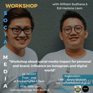 Social Media Workshop with Wiliiam Sudhana & Edi Hartono Liem